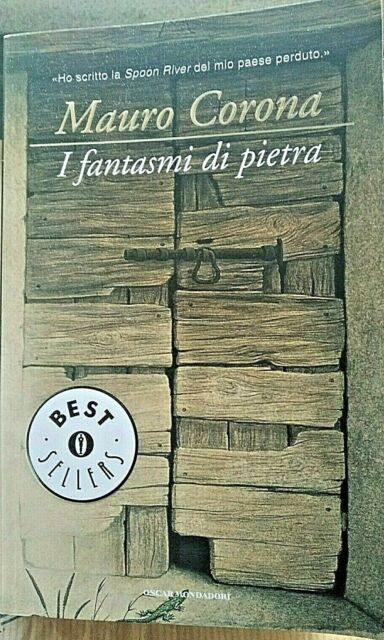I FANTASMI DI PIETRA - MAURO CORONA - OSCAR MONDADORI