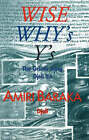 Wise, Why's, Y's: The Griot's Song Djeli Ya by Amiri Baraka (Paperback, 2006)