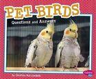 Pet Birds: Questions and Answers by Christina MIA Gardeski (Paperback / softback, 2016)
