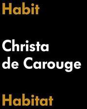 Habit-Habitat: Christa de Carouge Muller, Lars Hardcover