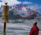 Indian Tibet Tibetan India: The Cultural Legacy of the Western Himalayas by Peter Van Ham (Hardback, 2016)