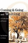 Coming & Going . . . and Waiting by Heather A Gross (Paperback / softback, 2003)