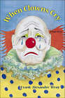 When Clowns Cry by Frank Wray (Paperback, 2007)