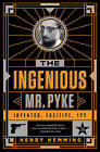 The Ingenious Mr. Pyke: Inventor, Fugitive, Spy by Henry Hemming (Paperback, 2016)
