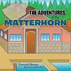 The Adventures of the Matterhorn by Raymond Monsen (Paperback / softback, 2012)