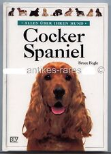 Cocker Spaniel von Bruce Fogle - Alles über Ihren Hund 1996