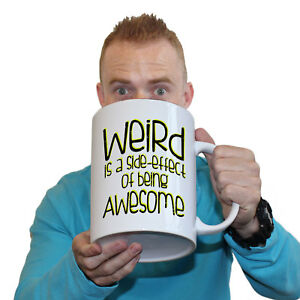 Funny Mugs Weird Is A Side Effect Of Being Awesome Comedy Sarcasm GIANT MUG