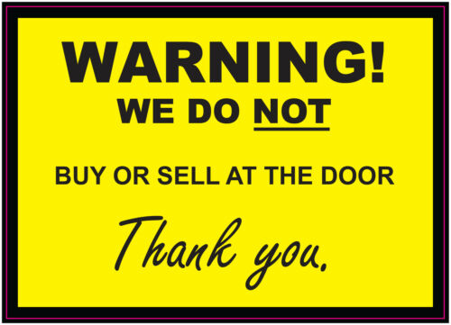 WARNING WE DO NOT BUY OR SELL AT THE DOOR Vinyl Stickers 140x100mm