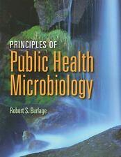 Principles Of Public Health Microbiology, Burlage, Robert S., Very Good Book