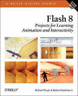 Flash 8: Projects for Learning Animation and Interactivity by Richard Shupe, Robert Hoekman (Mixed media product, 2006)