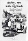 Eighty Years in the Highlands: The Life and Times of Osgood Mackenzie of Inverewe 1842-1922 by Pauline Butler (Paperback, 2010)