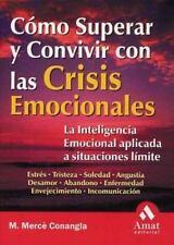 Cómo superar y convivir con las crisis emocionales: La inteligencia emocional a