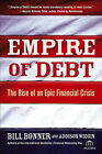 Empire of Debt: The Rise of an Epic Financial Crisis by Will Bonner, Addison Wiggin (Hardback, 2005)