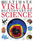 The Ultimate Visual Dictionary of Science by Dorling Kindersley Ltd (Hardback, 1998)