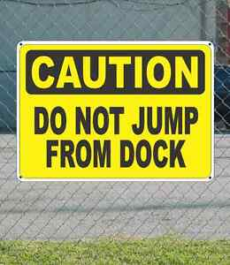 """Do Not Jump From Dock Caution Sign 10/"""" x 14/"""" OSHA Safety Sign"""