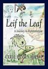 Leif the Leaf: A Journey to Reforestation by Carol Hansen Moffat (Paperback / softback, 2010)