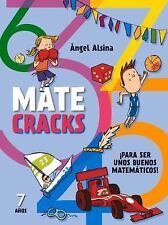 Matecracks: Matecracks 7 Años : Para Ser un Buen Matemático by Àngel Alsina...