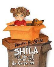 Shila : Mut Haengt Nicht Von der Groesse Ab by Kerstin Stolz (2014, Paperback)
