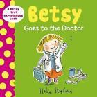 Betsy Goes to the Doctor by Egmont UK Ltd (Hardback, 2015)