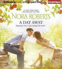 A Day Away: One Summer, Temptation by Nora Roberts (CD-Audio, 2012)