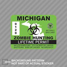Michigan Zombie Hunting Permit Sticker Decal Vinyl Outbreak Response Team