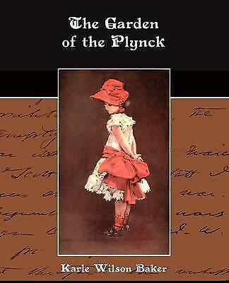 Garden of the Plynck, Paperback by Baker, Karle Wilson, Brand New, Free P&P i...