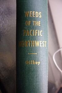 Weeds of the Pacific Northwest, Gilkey, Helen M.