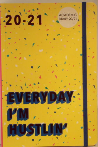 A5 2020 21 Academic diary Everyday I/'m Hustlin 21cm x 14.5cm week to view