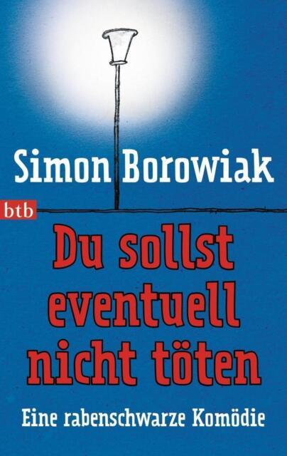 Du sollst eventuell nicht töten Simon Borowiak 2014, Taschenbuch ++Ungelesen++
