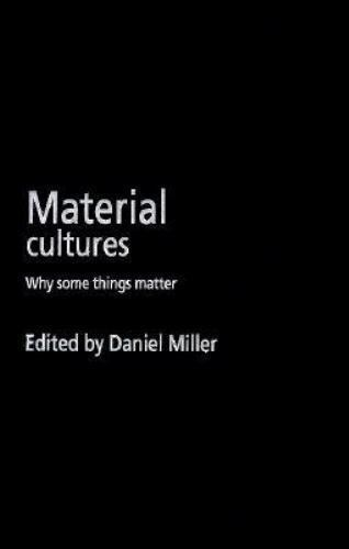 Material Cultures: Why Some Things Matter, , Good Book
