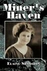 Miner's Haven 9781456744694 by Elaine Sharshon Paperback