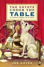 The Coyote Under the Table/El coyote debajo de la mesa (English and-ExLibrary