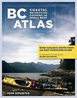 BC Atlas, Volume 1: British Columbia's South Coast and East Vancouver Island by John Kimantas (Spiral bound, 2012)