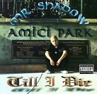 Till I Die [PA] by Mr. Shadow (CD, Apr-1999, East Side Records)