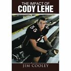 Impact of Cody Lehe 9781462410477 by Jim Cooley Paperback
