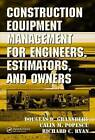 Construction Equipment Management for Engineers, Estimators, and Owners by Douglas D. Gransberg, Richard Ryan, Calin M. Popescu (Hardback, 2006)