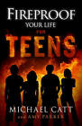Fireproof Your Life for Teens by Amy Parker, Michael Catt (Paperback / softback, 2015)