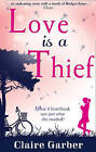 Love is a Thief by Claire Garber (Paperback, 2013)