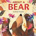 About a Bear by Holly Surplice (Hardback, 2012)