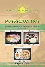 Una Luz de Esperanza en Nutricion Hoy by Roque A. Díaz (2010, Paperback)