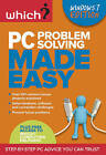 PC Problem Solving Made Easy: Step-by-step PC Advice You Can Trust by Which? Books (Paperback, 2010)