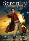 Serenity: Leaves on the Wind by Zack Whedon (Hardback, 2014)