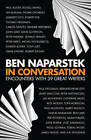 In Conversation: Encounters with 39 Great Writers by Ben Naparstek (Paperback, 2009)