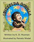 Grizzelda Gorilla by K D Huxman (Paperback / softback, 2007)