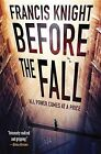 Before the Fall by Francis Knight (Paperback / softback, 2013)