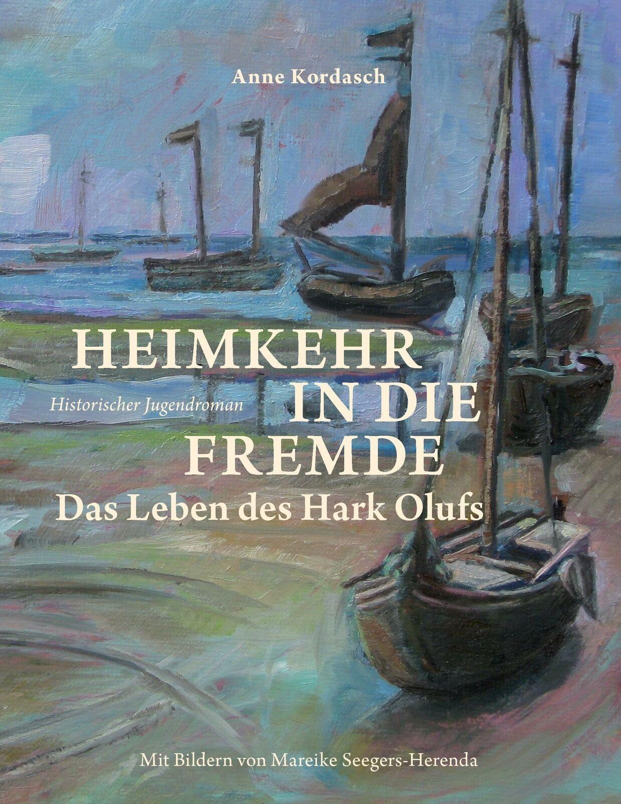 Heimkehr in die Fremde: Das Leben des Hark Olufs ... (0)