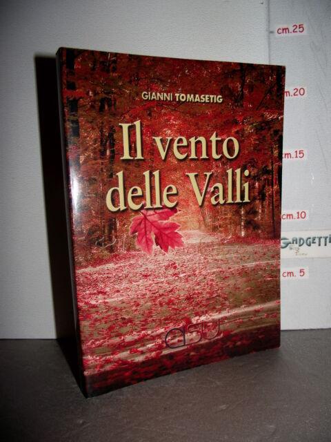 LIBRO Gianni Tomasetig IL VENTO DELLE VALLI ed.2007 Valli del Natisone (UD)☺