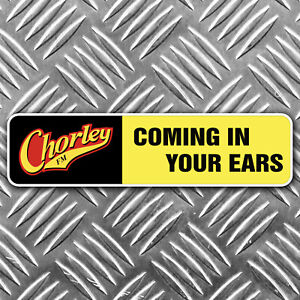 CHORLEY-FM-peter-kaye-car-sticker-funny-180mm-wide