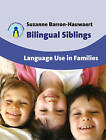 Bilingual Siblings: Language Use in Families by Suzanne Barron-Hauwaert (Paperback, 2010)
