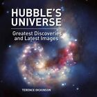Hubble's Universe: Greatest Discoveries and Latest Images by Terence Dickinson (Hardback, 2014)
